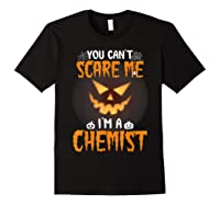 You Can\\\'t Scare Me I\\\'m A Chemist Halloween Shirt T-shirt Black