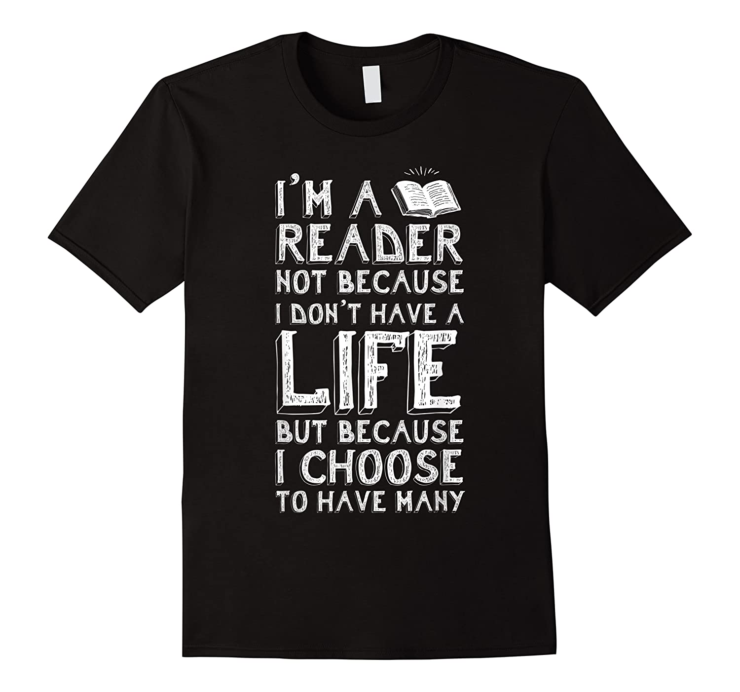 I Am A Reader Book Quote Bookworm Reading Literary T-shirt