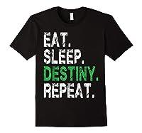 Destiny T-shirt Eat Sleep Destiny Repeat Short Sleeve T-shirt Black