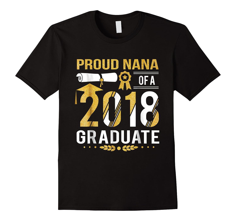 Proud Nana Of A 2018 Graduate Tshirt