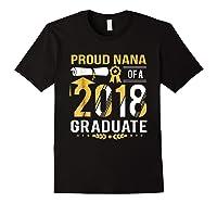 Proud Nana Of A 2018 Graduate Tshirt Black