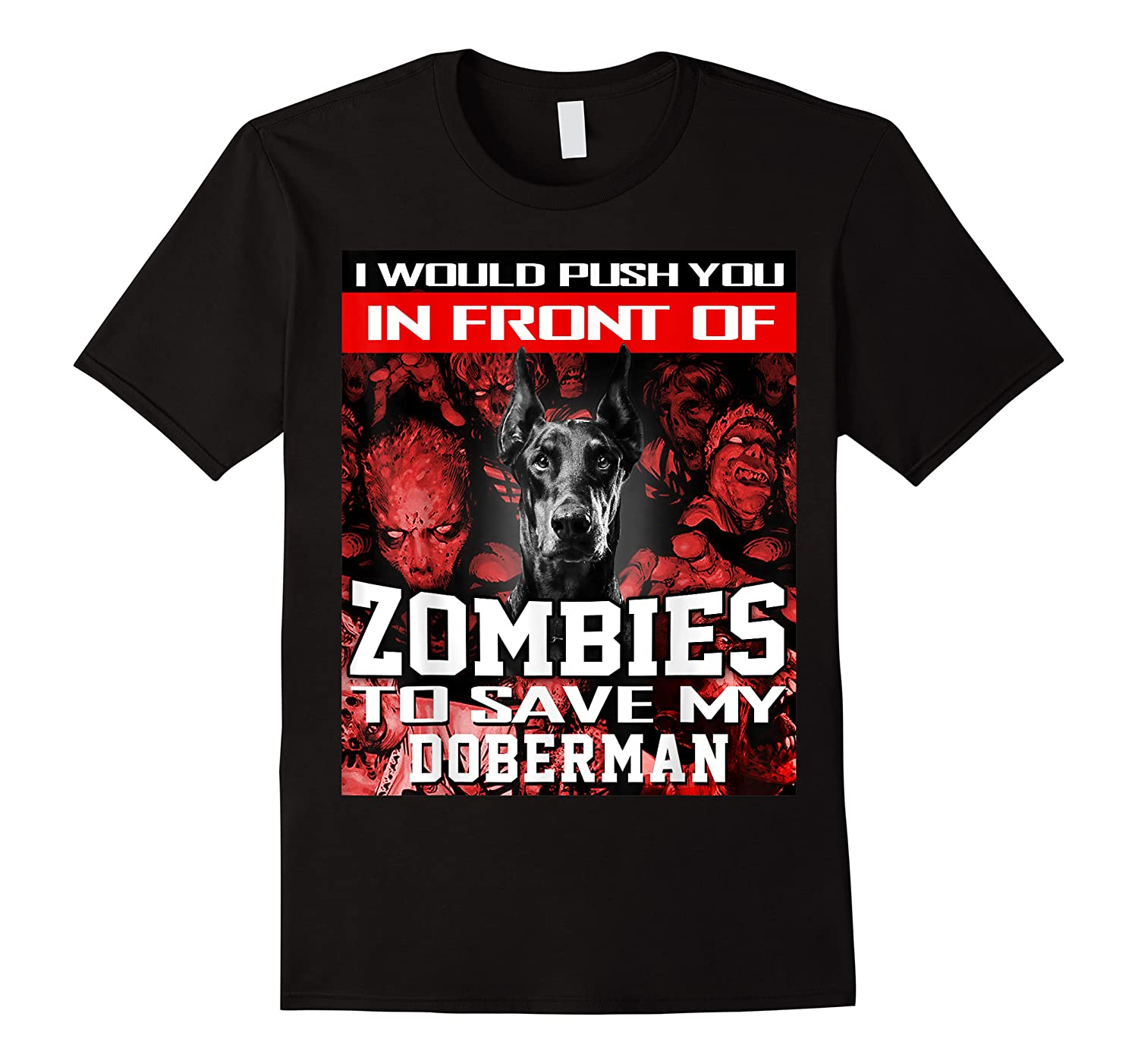 In Front Of Zombies To Save My Doberman Halloween Saying T-shirt