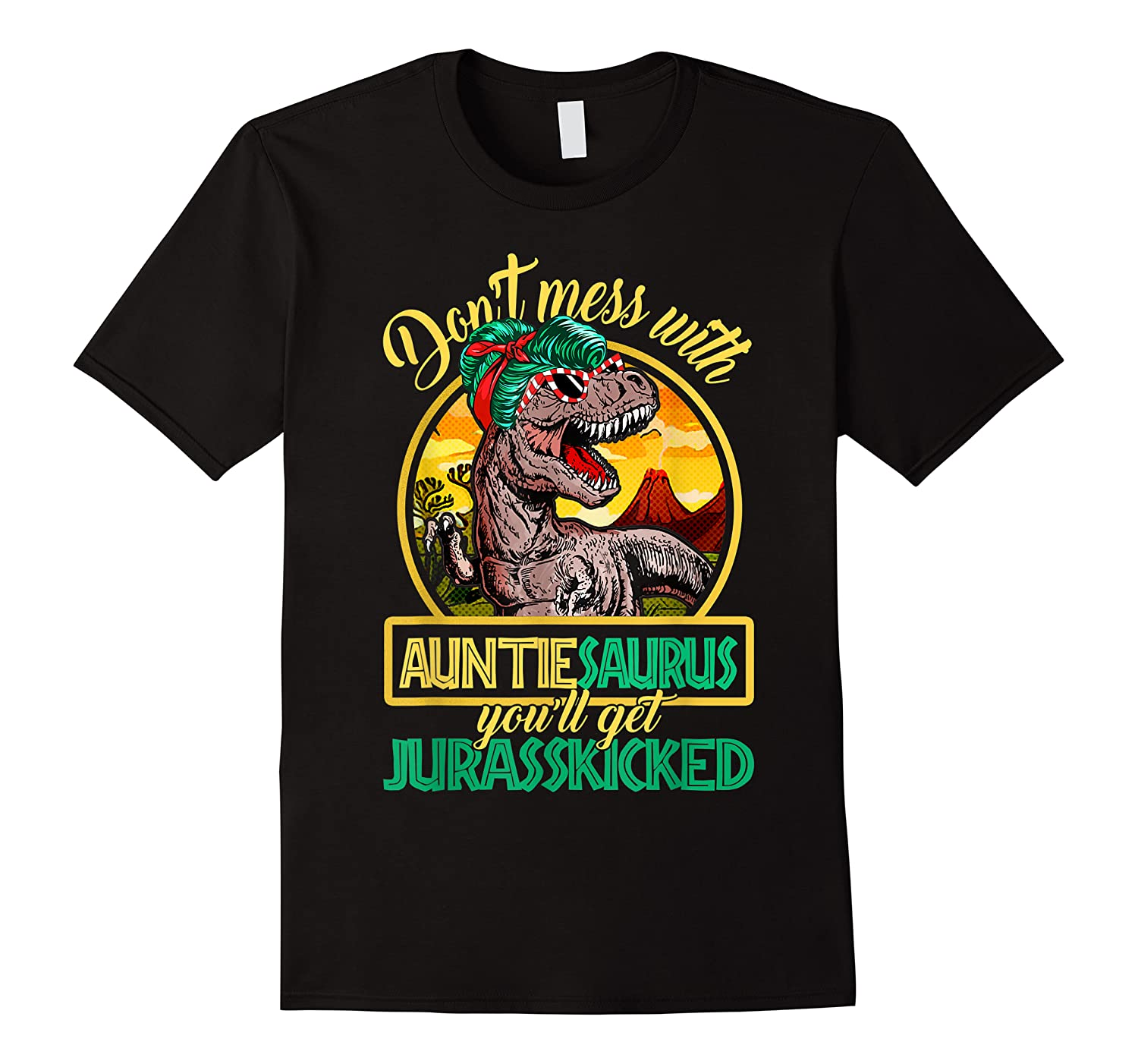 Don\\\'t Mess With Auntiesaurus T Rex Aunt Family Costume T-shirt