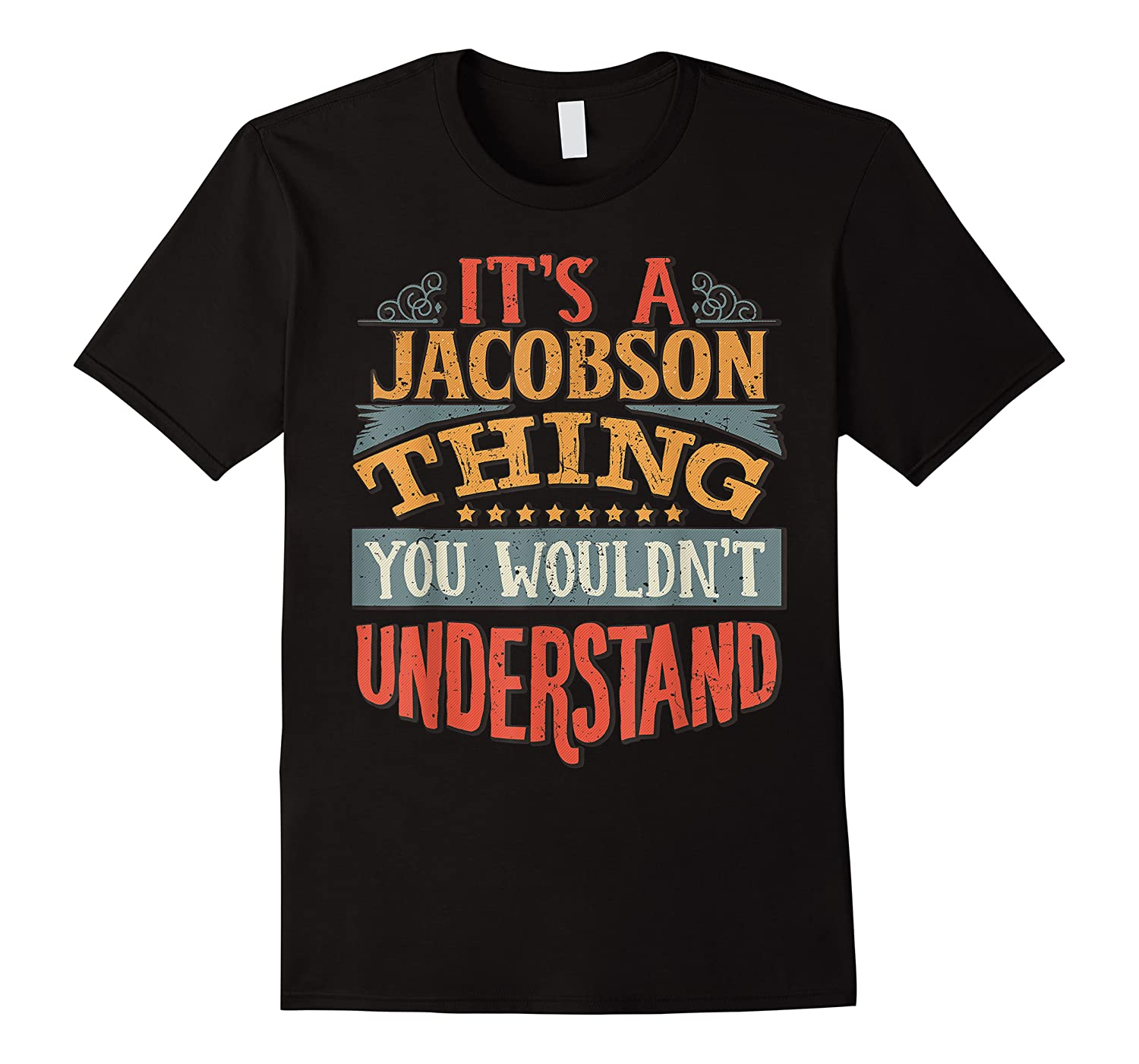 It\\\'s A Jacobson Thing You Wouldn\\\'t Understand T-shirt