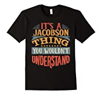 It\\\'s A Jacobson Thing You Wouldn\\\'t Understand T-shirt Black
