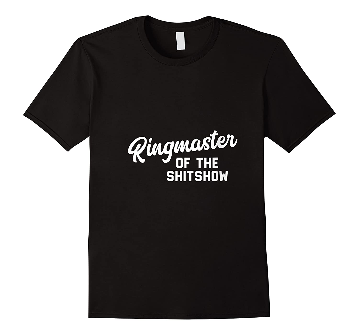 Funny Shit Show Gifts Ringmaster Of The Shitshow Shirts