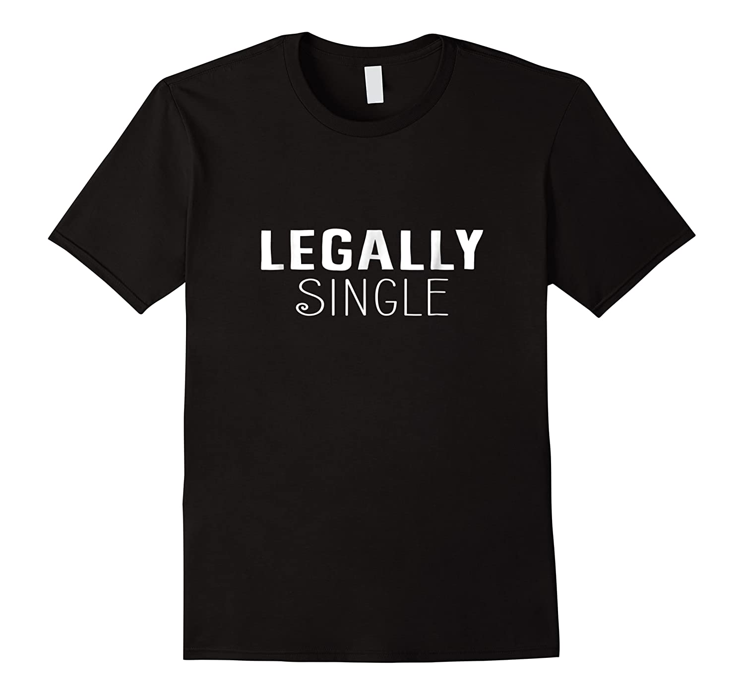 Funny Divorce Gift Legally Single Relationship T Shirt