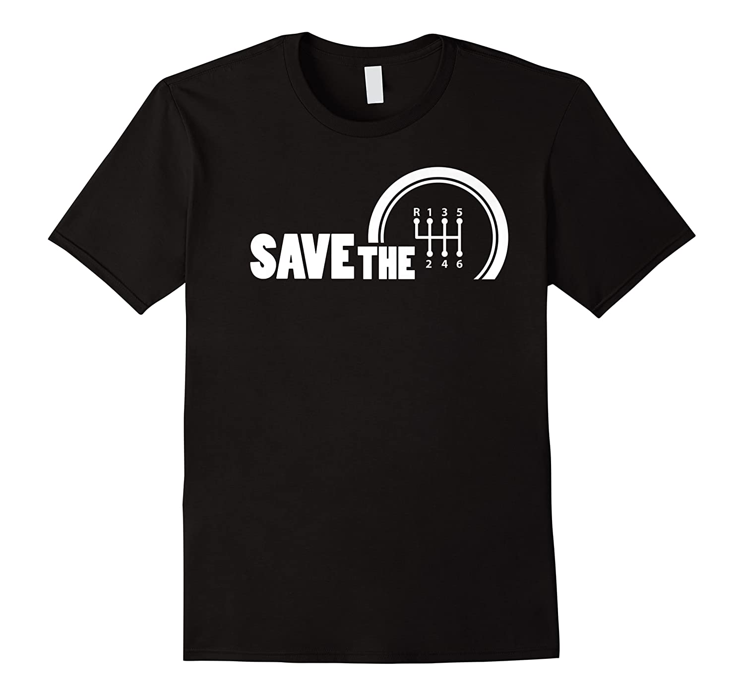 Save The Stick Manual Transmission Three Pedals Gift Shirts