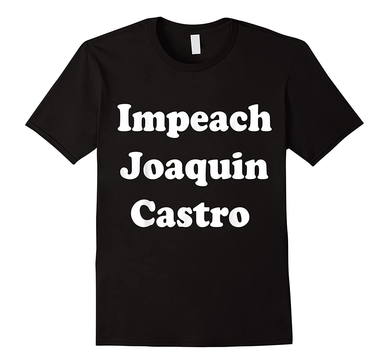 Impeach Joaquin Castro T Shirt