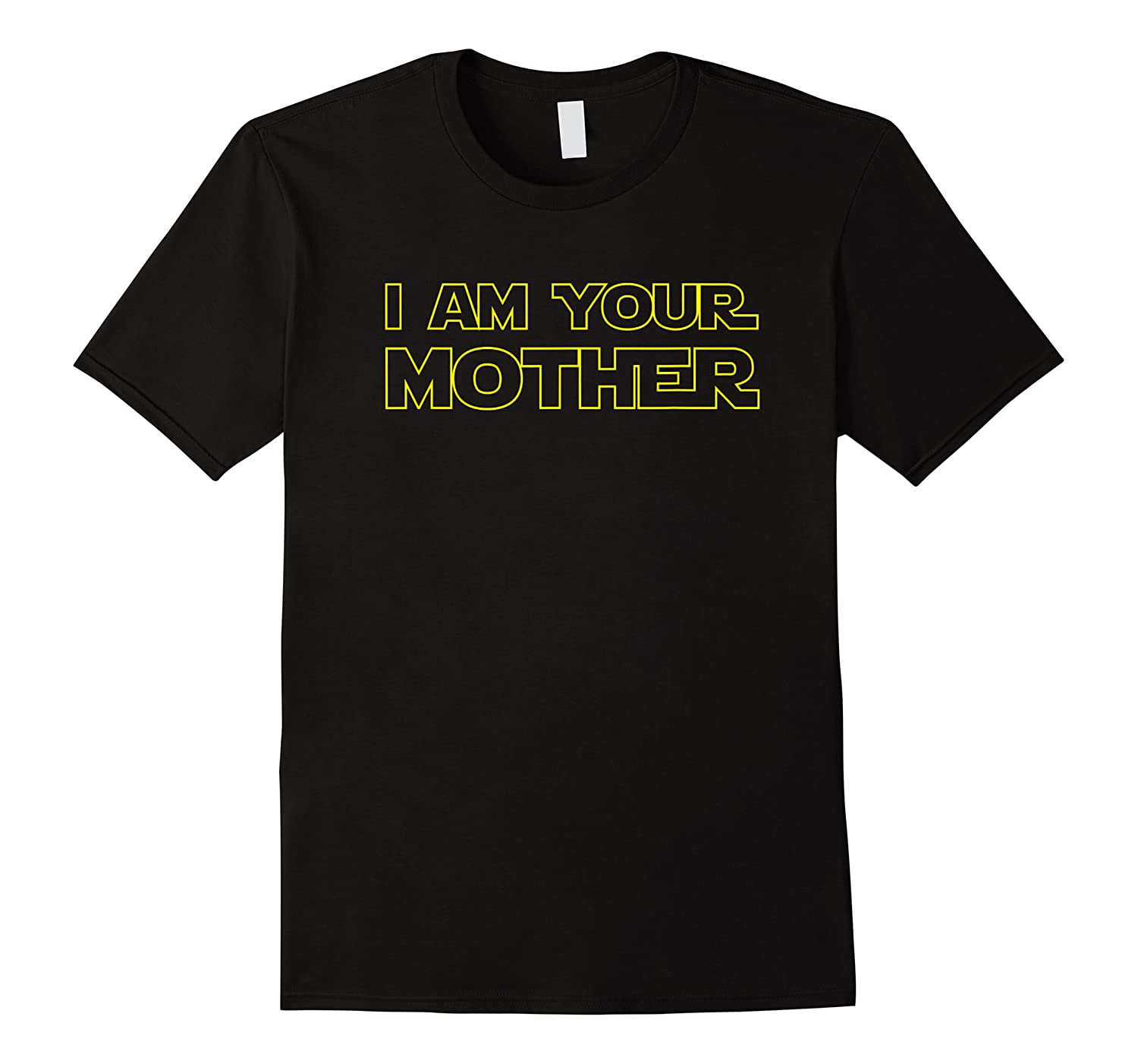 I Am Your Mother T Shirt Mother S Day Gift For Star Mom