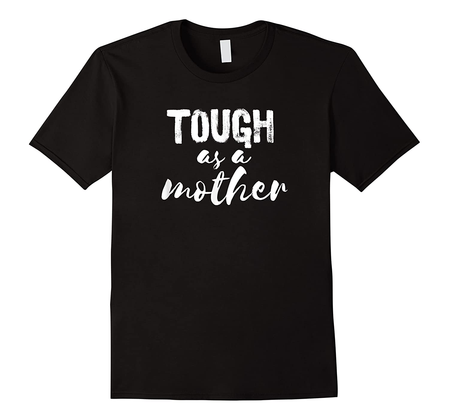 Tough As Mother Strong Mom T Shirt Happy Mothers Day