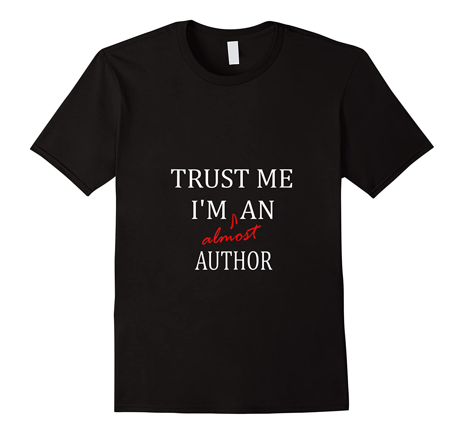 Trust Me Im Almost A N Author Tank Top Shirts