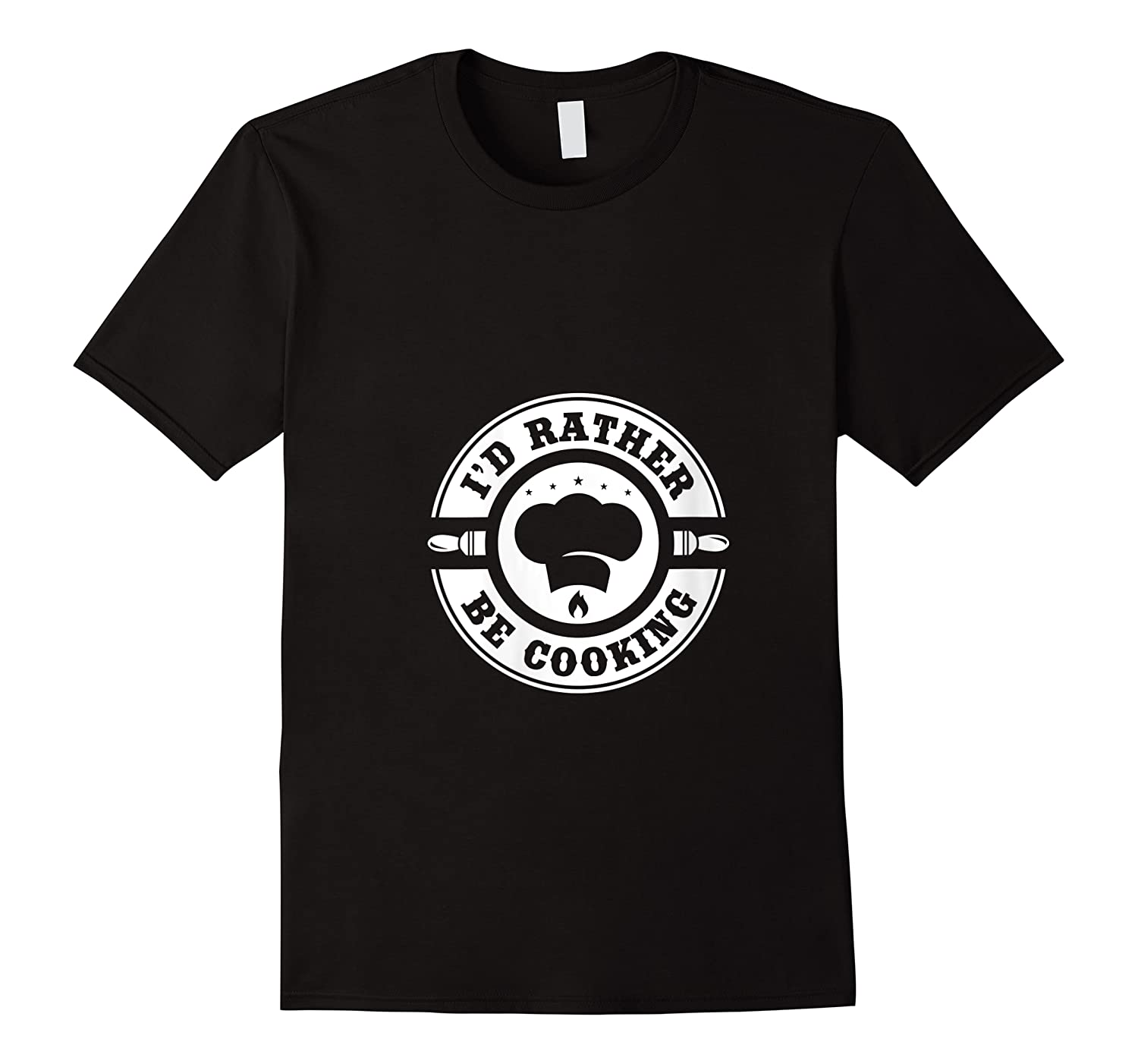 I D Rather Be Cooking Chef Funny Culinary Chefs Gifts T Shirt