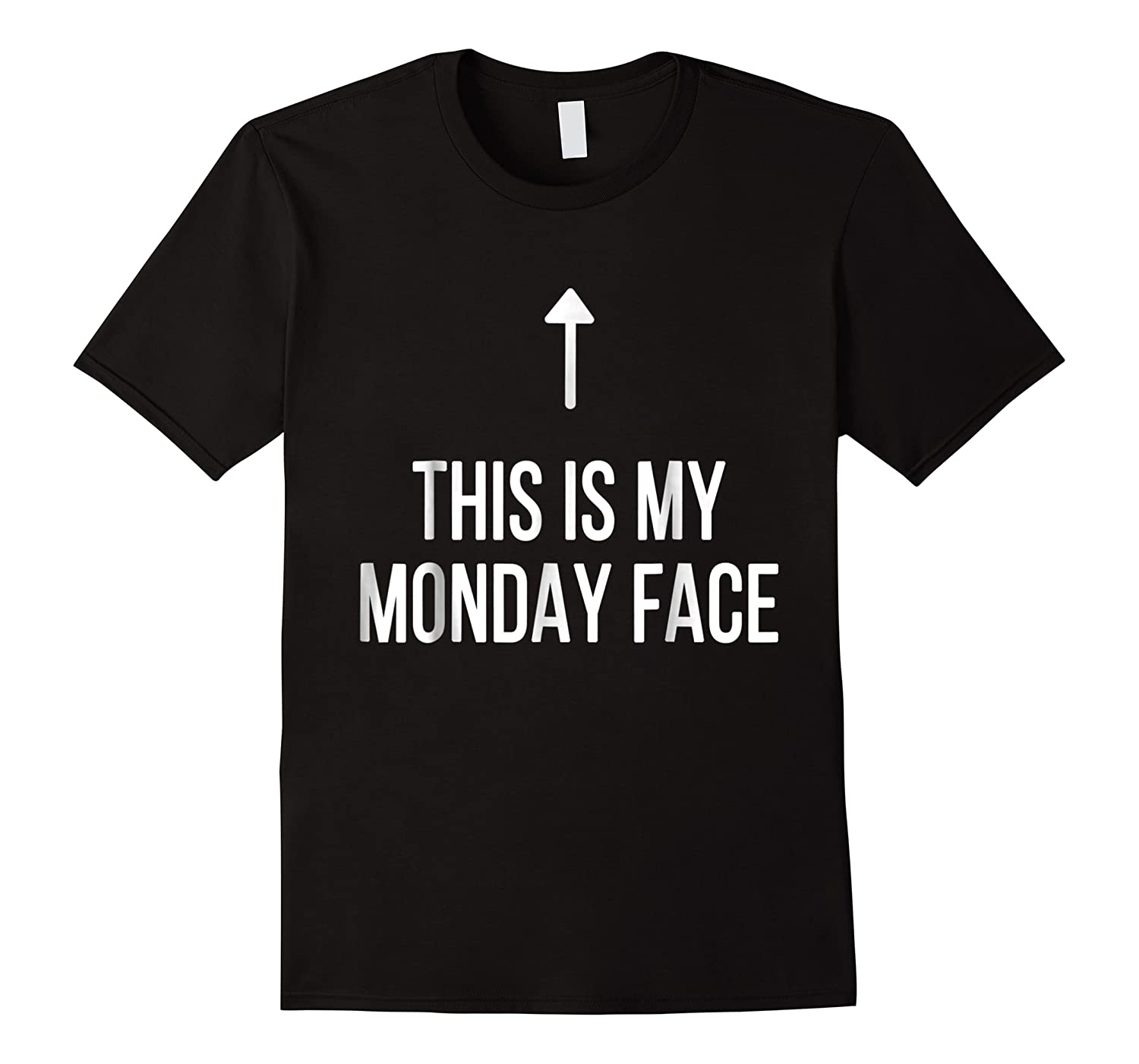 This Is My Monday Face - Funny Monday Shirt