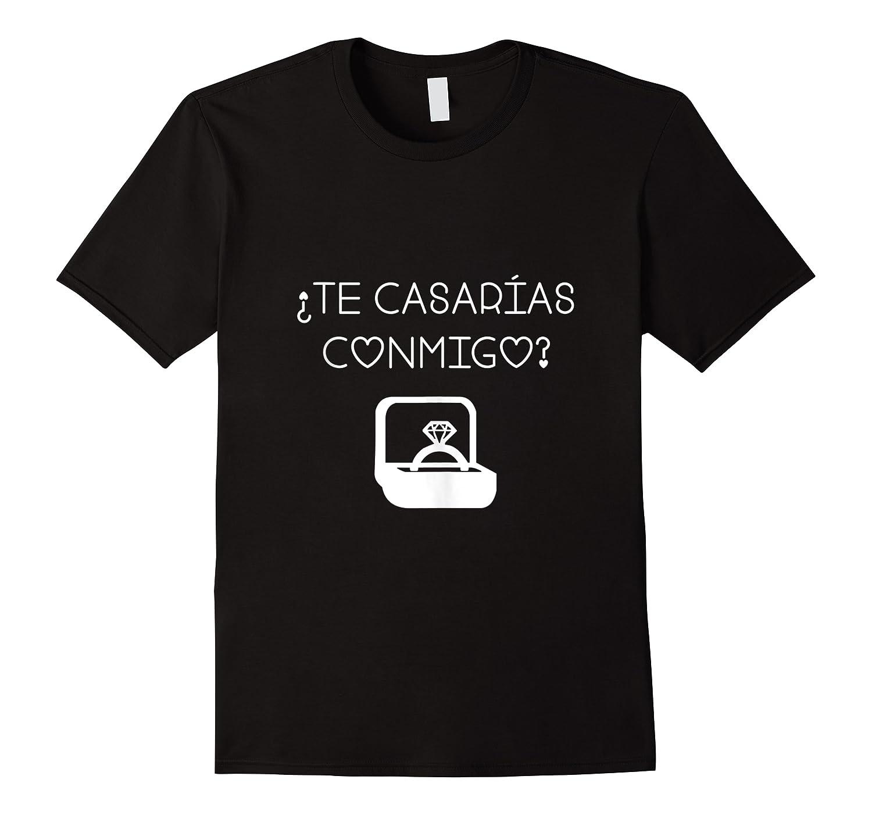 Will You Marry Me Te Casarias Conmigo Spanish Proposal Shirts