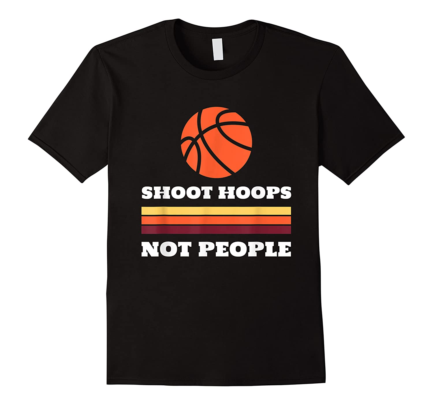 Shoot Hoops Not People Shirts