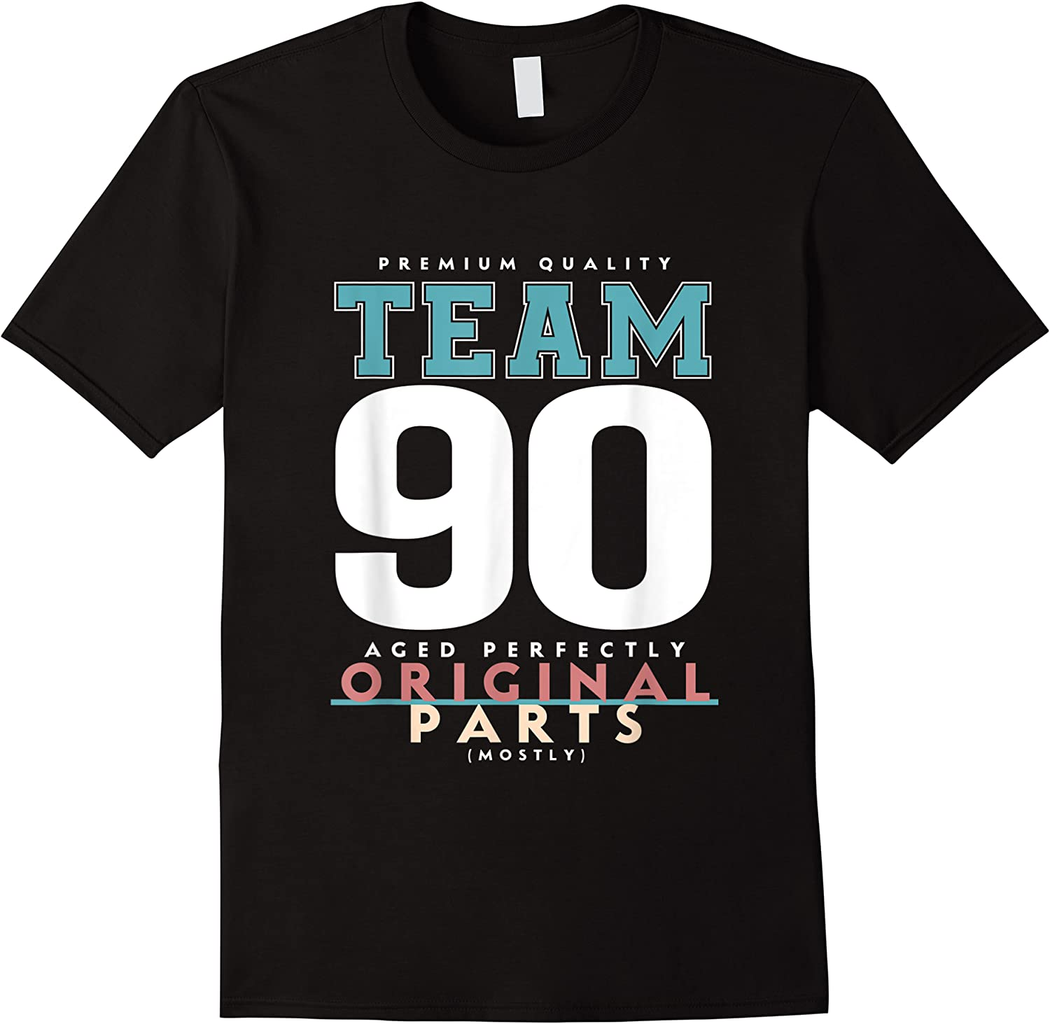 90th Birthday Funny Gift Team Age 90 Years Old T-shirt