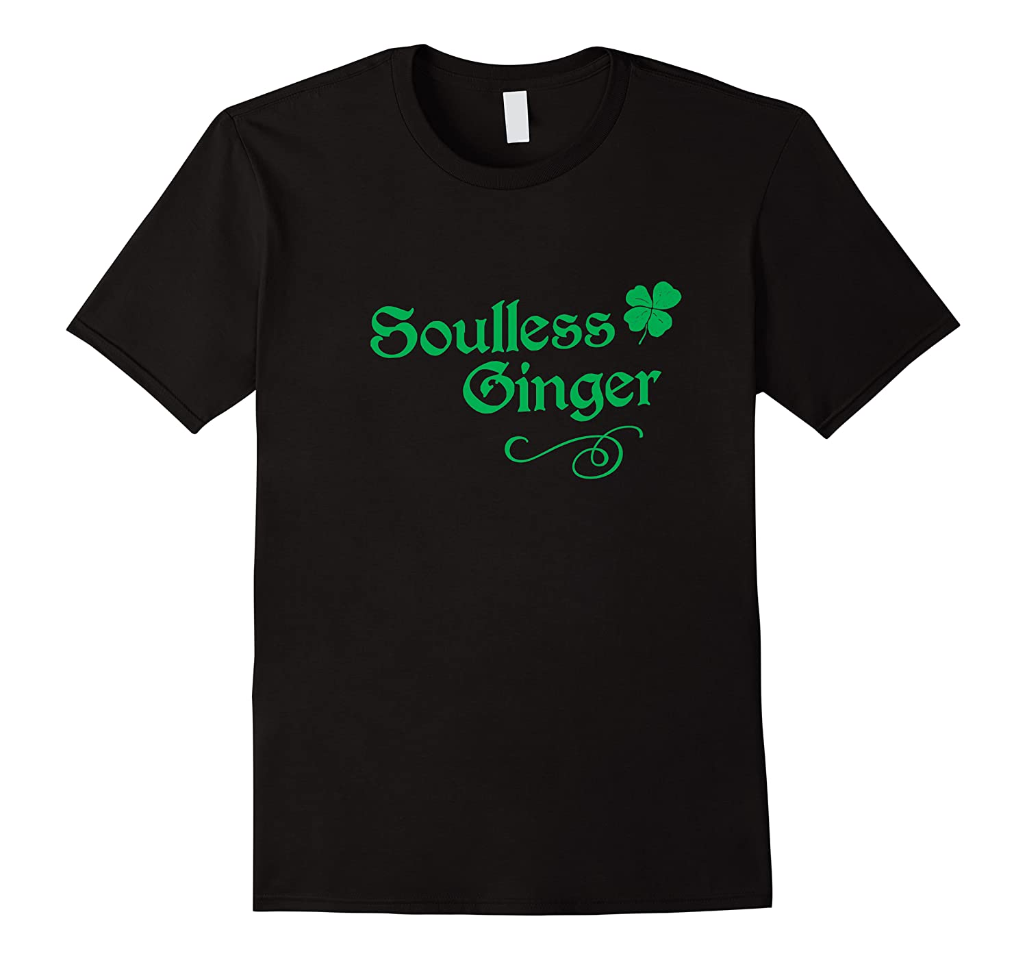 Soulless Ginger Funny Redhead Goth St Patricks Day T Shirt