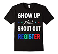 Registration Day Gift Register To Vote Us Election T Shirt Black