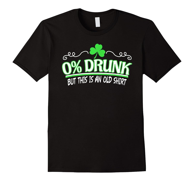 Funny Saint Patricks Day Shirt 0 Percent Drunk Shamrock