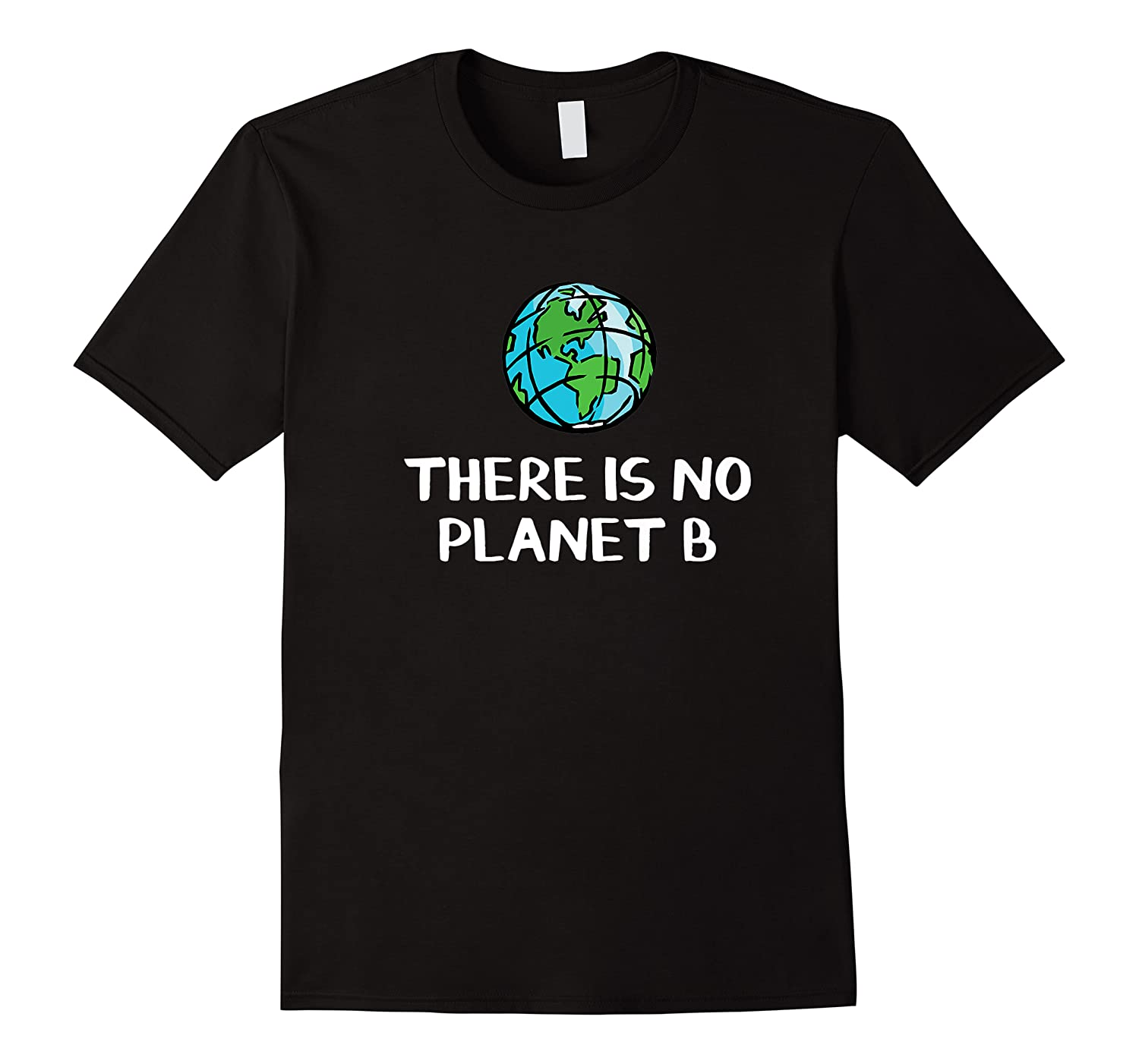 There Is No Planet B Shirts