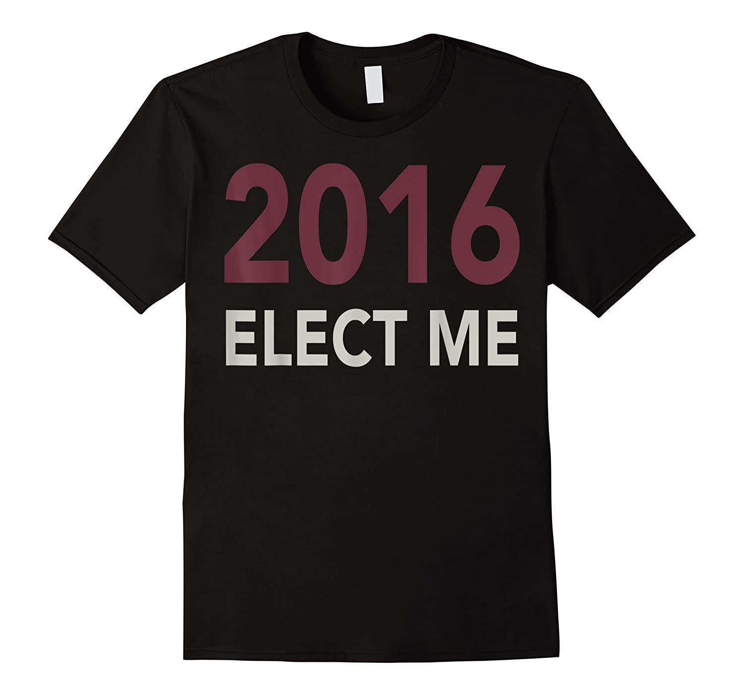 2016 Elect Me Voting Election Day Graphic T Shirt