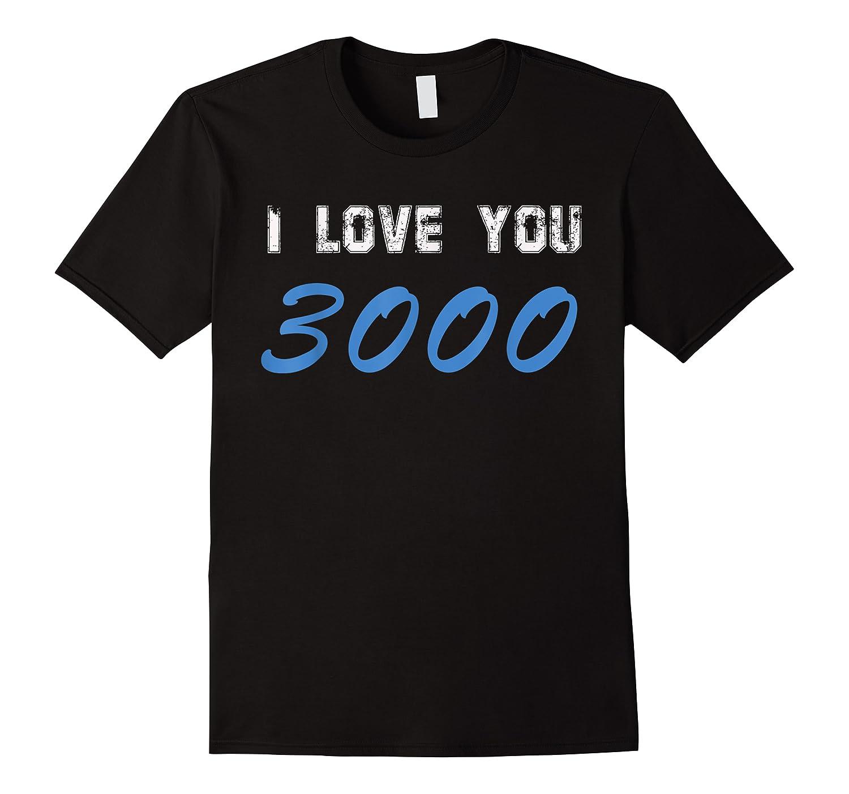 I Love You 3000 Man Woman T-shirt