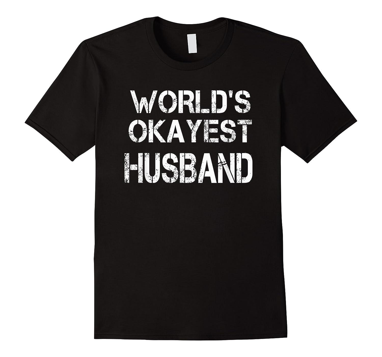 World's Okayest Husband Shirts