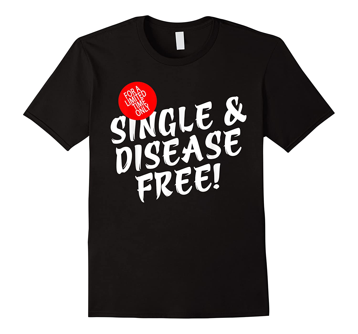 For A Limited Time Only Single Gift Disease Free Tshirt