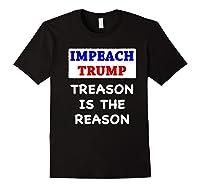 Impeach Trump Treason Is The Reason Traitor Impeacht Now Premium T Shirt Black