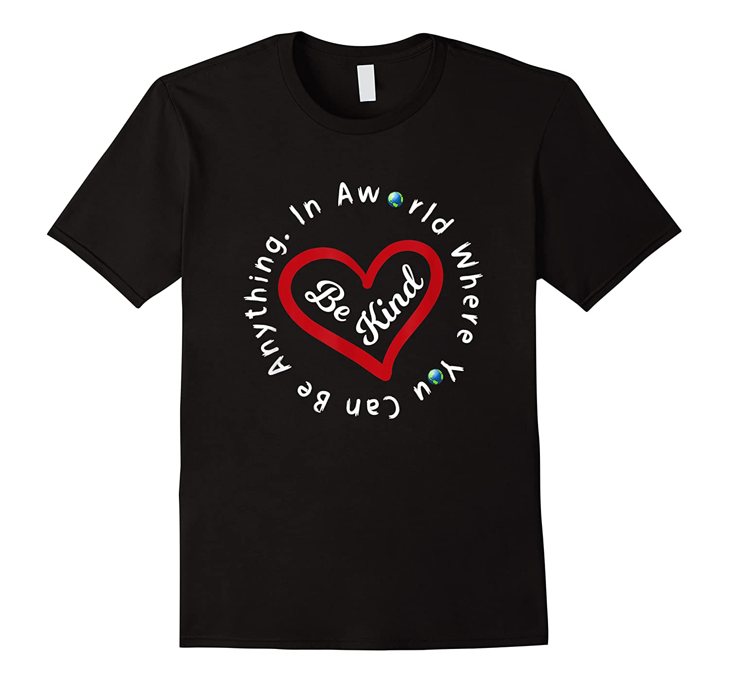 In A World Where You Can Be Anything Be Kind For Men,  Women Shirts