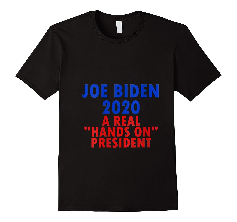 Joe Biden For President 2020 Shirt Hands Funny Political Tee T Shirt