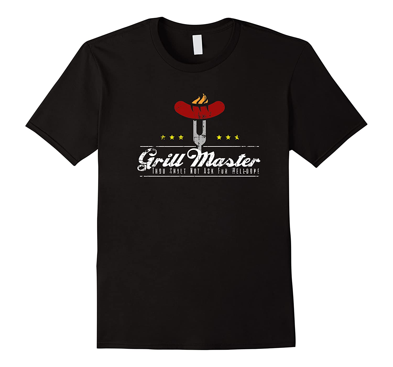 Grill Master Thou Shalt Not Ask For Well Done Father S Day Premium T Shirt