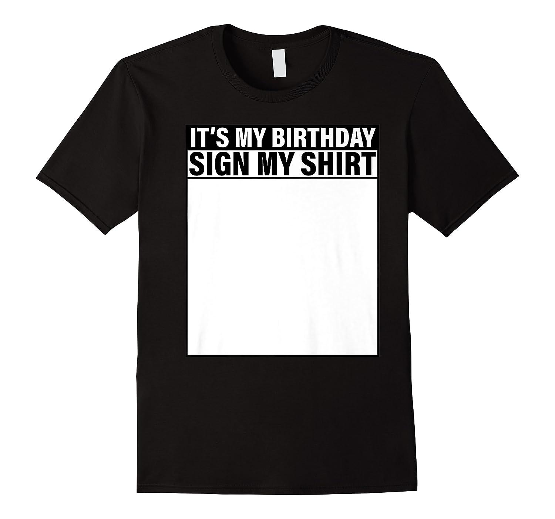 It's My Birthday Sign My Funny Shirts