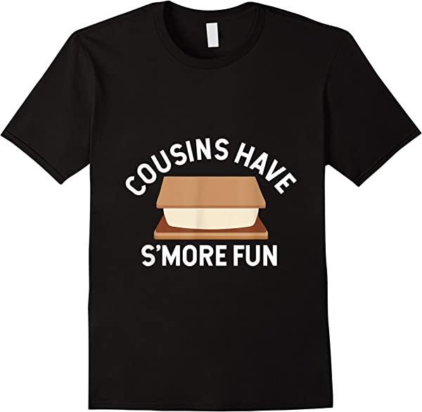 Summer Camp Cousins Have S'more Fun Family Gift T-shirt