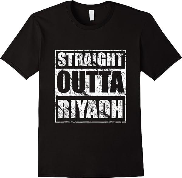 Straight Outta Riyadh Saudi Pride Tee For Saudi Arabians T-shirt