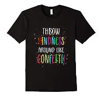 Throw Kindness Around Like Confetti Shirts Black