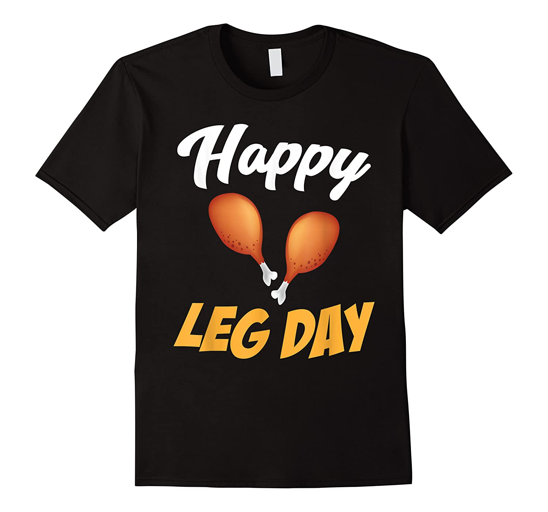 Happy Leg Day Turkey Thanksgiving Family Reunion Dinner Shirts