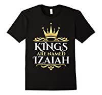 Kings Are Named Izaiah Shirts Black