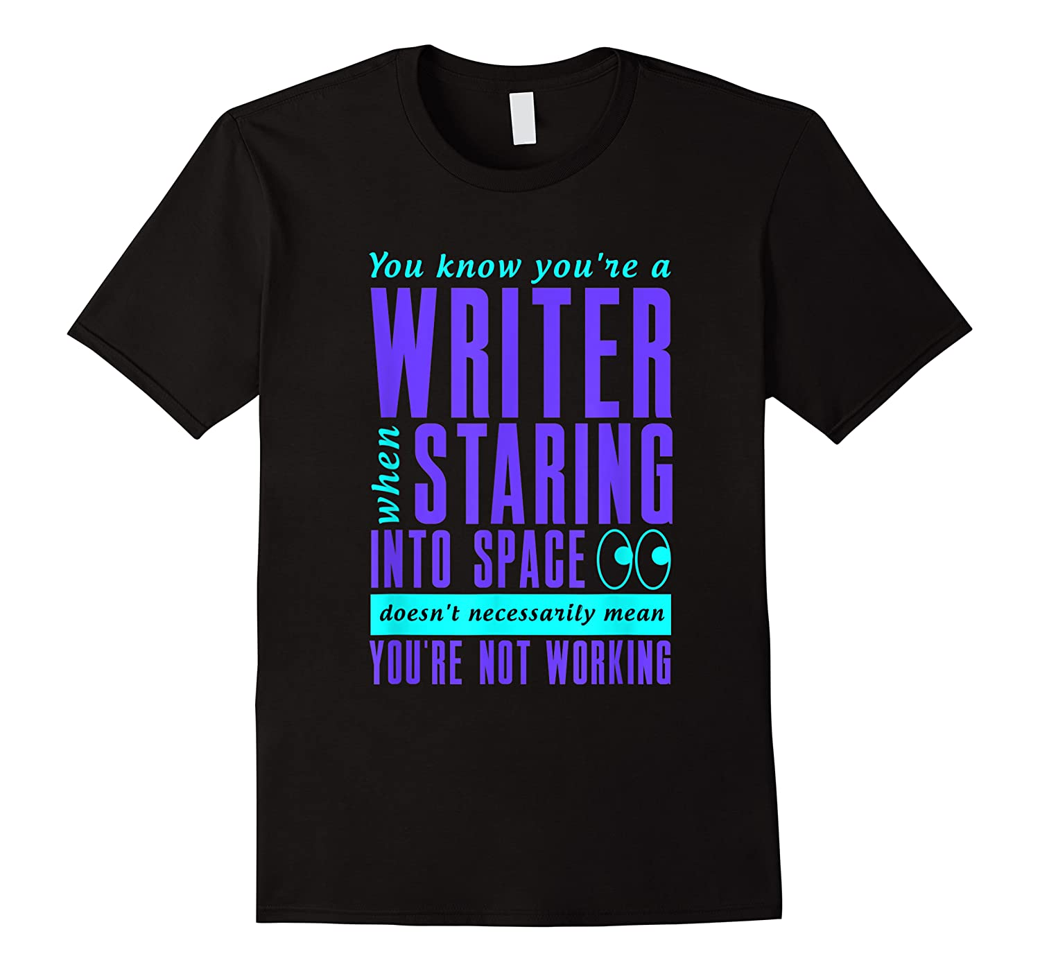 Writers Work Even Staring Into Space Humorous Author T Shirt