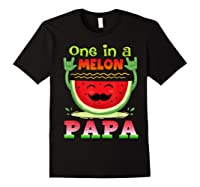 One In A Melon Papa Shirt Funny Watermelon Tee Black