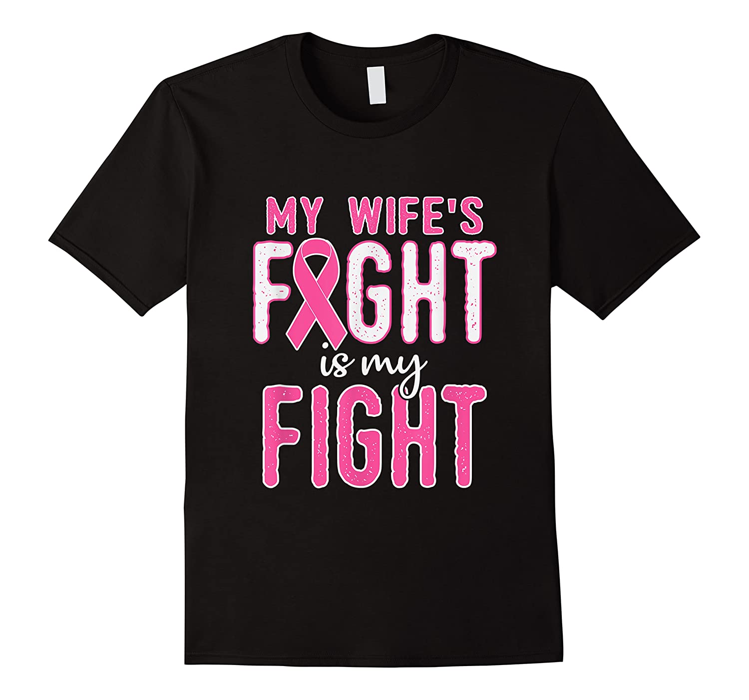 My Wifes Fight Is My Fight Breast Cancer Awareness Month T Shirt
