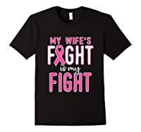 My Wifes Fight Is My Fight Breast Cancer Awareness Month T Shirt Black