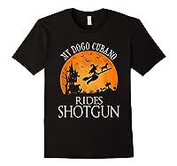 Dogo Cubano Rides Shotgun Dog Lover Halloween Party Gift T-shirt Black
