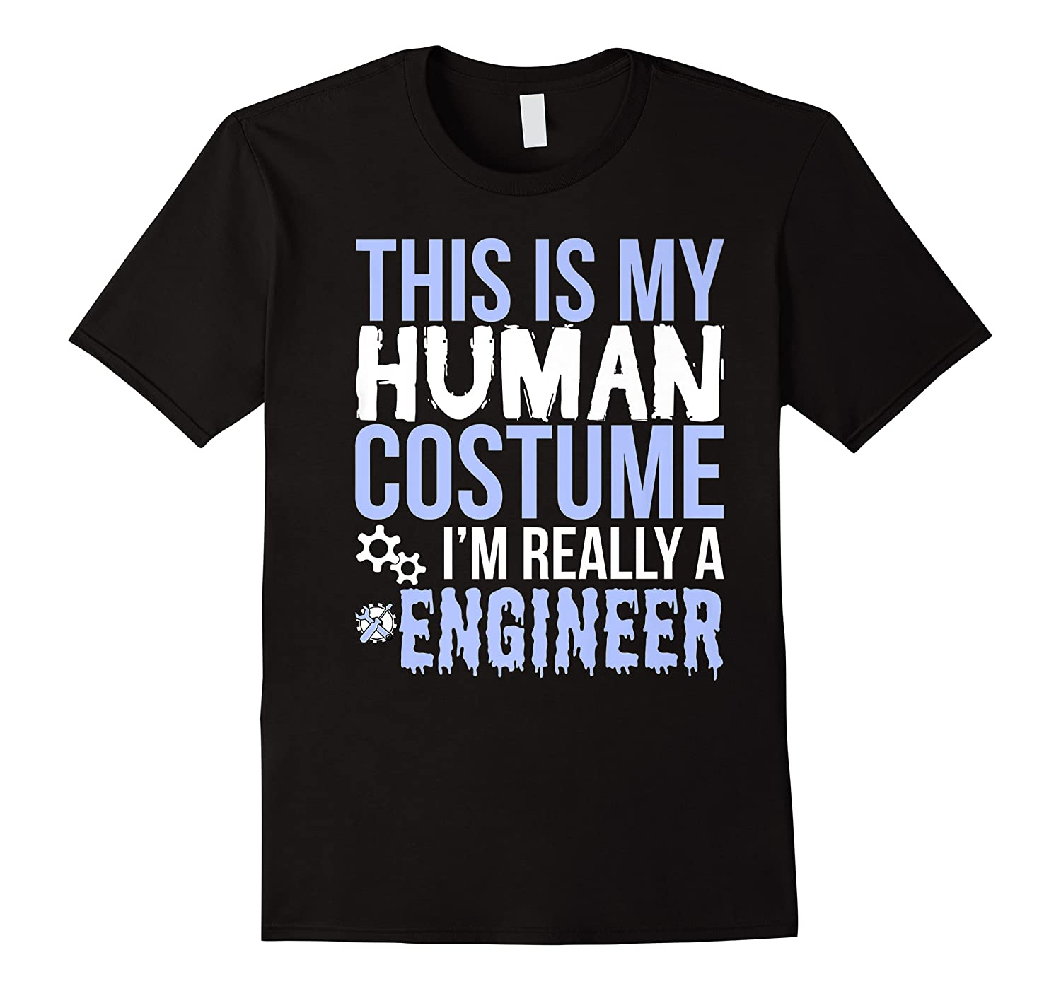 Halloween Funny Engineer Gift This Is My Human Costume Shirts