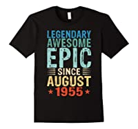 Legendary Awesome Epic Since August 1955 64 Years Old Shirt Black