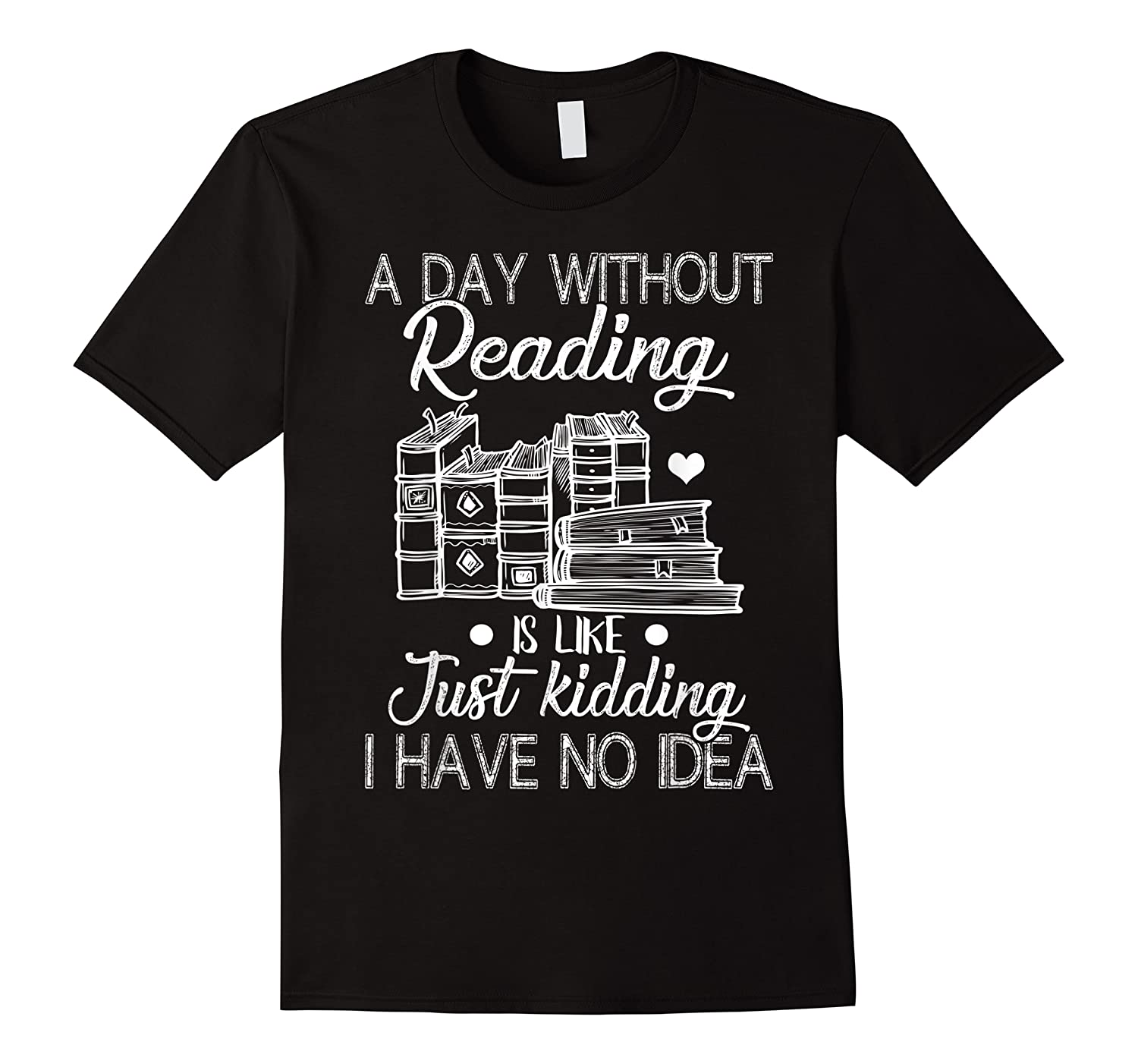 Reader Book Lover Gift A Day Without Reading T Shirt