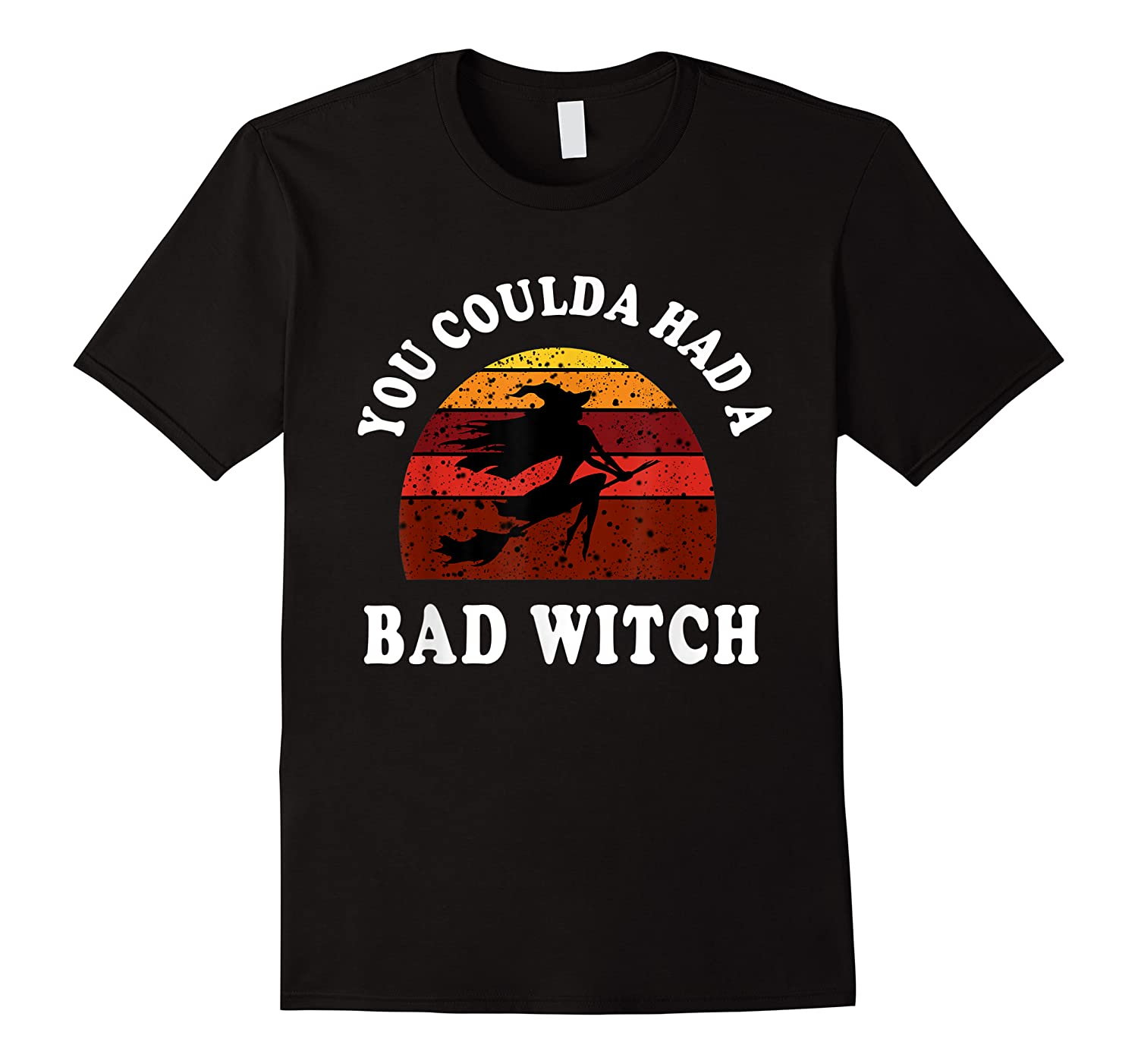 You Coulda Had A Bad Witch Vintage Custom Gift Halloween Shirts