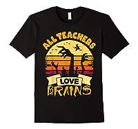 Tea Shirts Funny Halloween Gift All Teas Love Brains T-shirt Black