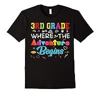 3rd Grade Where The Adventure Begins Third Back To Shirts Black